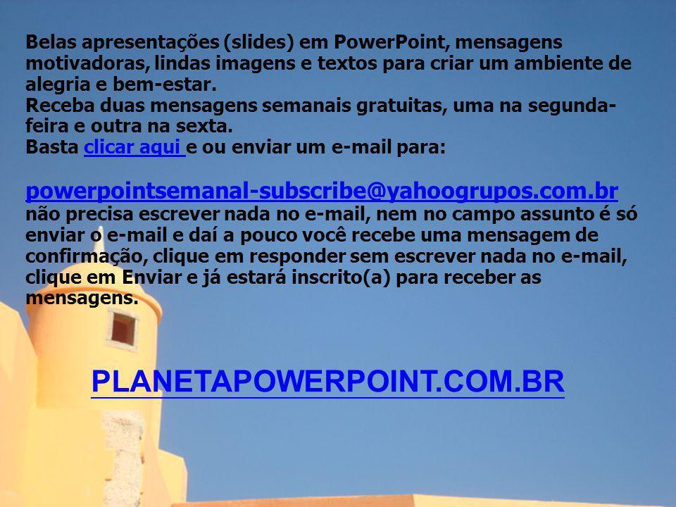 Texto: Nunes dos Santos Fotos da Net Formatação: JBVieira JBVieira 15-05-2012 O entusiasmo é uma embriaguês moral. Lord Byron