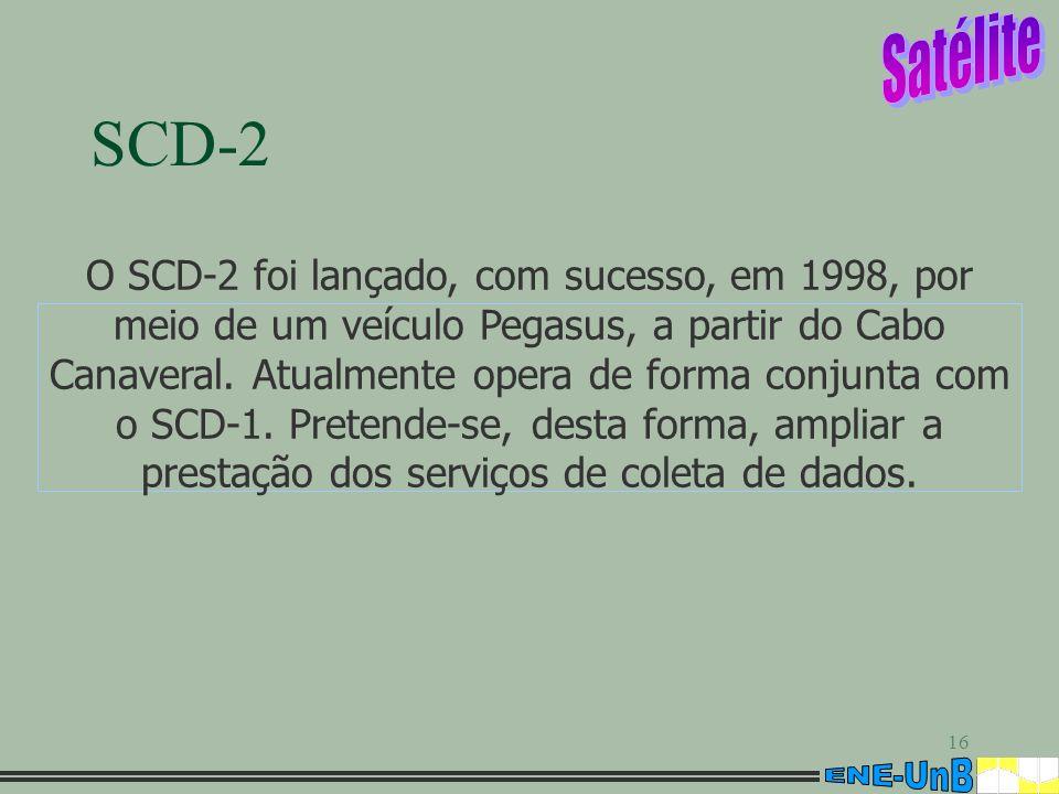 16 SCD-2 O SCD-2 foi lançado, com sucesso, em 1998, por meio de um veículo Pegasus, a partir do Cabo Canaveral. Atualmente opera de forma conjunta com