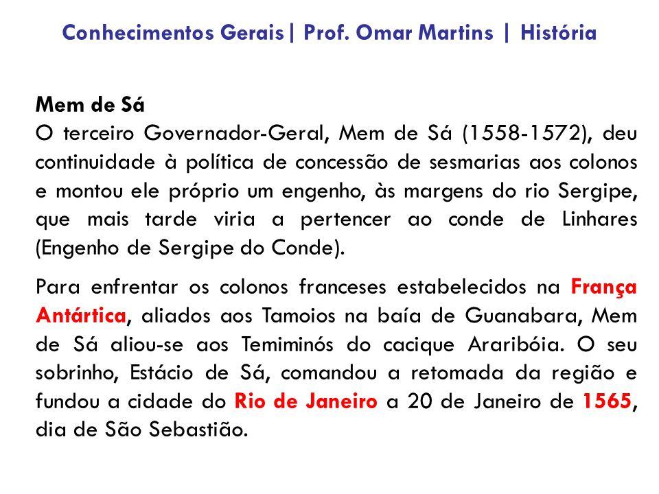 Mem de Sá O terceiro Governador-Geral, Mem de Sá (1558-1572), deu continuidade à política de concessão de sesmarias aos colonos e montou ele próprio um engenho, às margens do rio Sergipe, que mais tarde viria a pertencer ao conde de Linhares (Engenho de Sergipe do Conde).