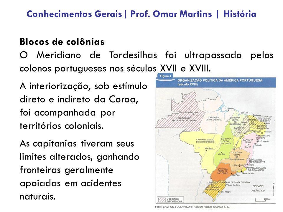 Blocos de colônias O Meridiano de Tordesilhas foi ultrapassado pelos colonos portugueses nos séculos XVII e XVIII.