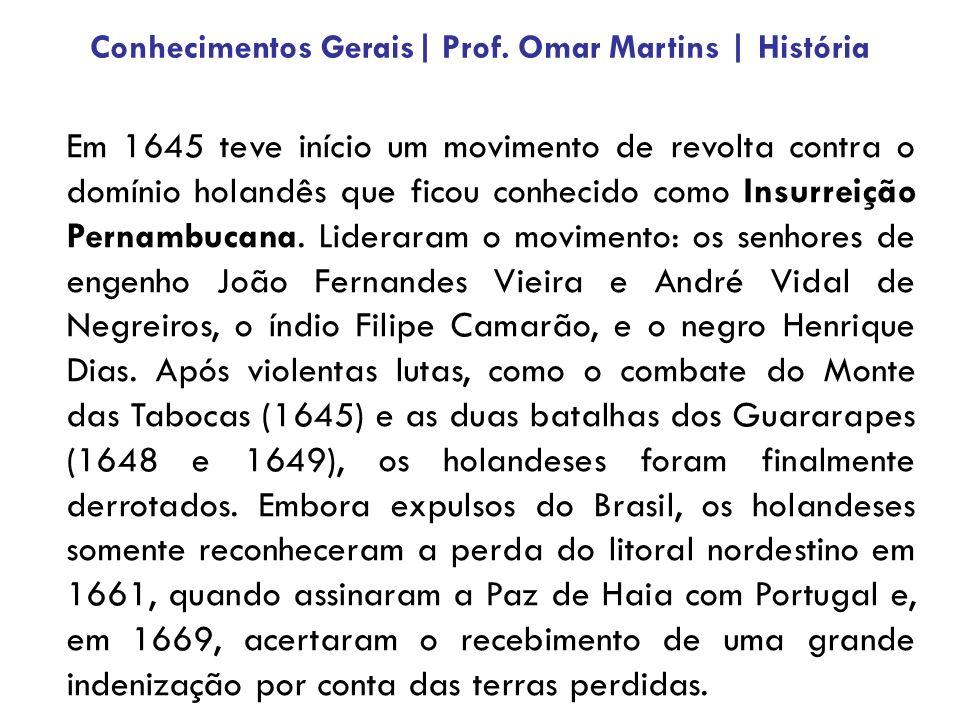 Em 1645 teve início um movimento de revolta contra o domínio holandês que ficou conhecido como Insurreição Pernambucana.