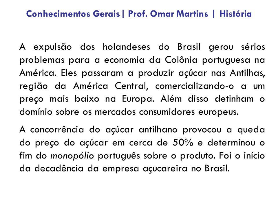 A expulsão dos holandeses do Brasil gerou sérios problemas para a economia da Colônia portuguesa na América.