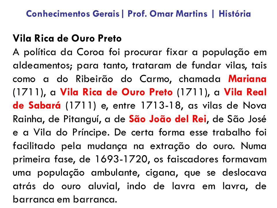 Vila Rica de Ouro Preto A política da Coroa foi procurar fixar a população em aldeamentos; para tanto, trataram de fundar vilas, tais como a do Ribeirão do Carmo, chamada Mariana (1711), a Vila Rica de Ouro Preto (1711), a Vila Real de Sabará (1711) e, entre 1713-18, as vilas de Nova Rainha, de Pitanguí, a de São João del Rei, de São José e a Vila do Príncipe.