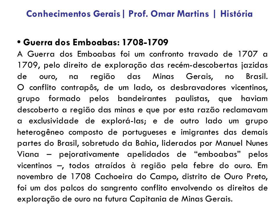 Guerra dos Emboabas: 1708-1709 A Guerra dos Emboabas foi um confronto travado de 1707 a 1709, pelo direito de exploração das recém-descobertas jazidas de ouro, na região das Minas Gerais, no Brasil.