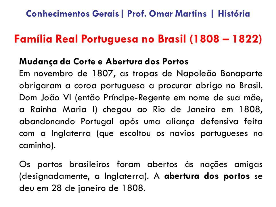 Mudança da Corte e Abertura dos Portos Em novembro de 1807, as tropas de Napoleão Bonaparte obrigaram a coroa portuguesa a procurar abrigo no Brasil.