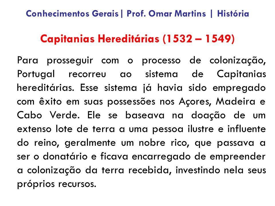 A organização territorial da América Portuguesa foi deflagrada com o início efetivo de colonização, a partir da expedição de Martim Afonso de Souza, de 1531.