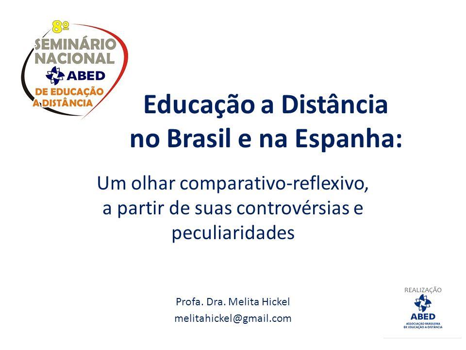 Educação a Distância no Brasil e na Espanha: Um olhar comparativo-reflexivo, a partir de suas controvérsias e peculiaridades Profa.