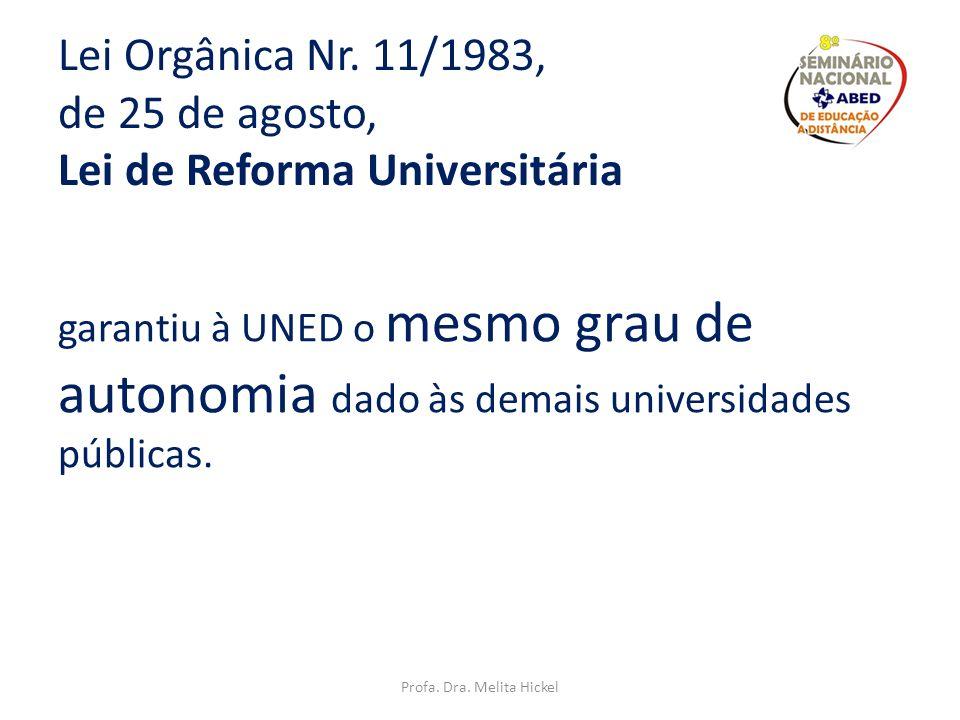 Decreto Nr. 3114, de 25 de outubro de 1974 estabeleceu que as estruturas acadêmicas, atividades docentes e de ensino oferecidas pela UNED deveriam aju