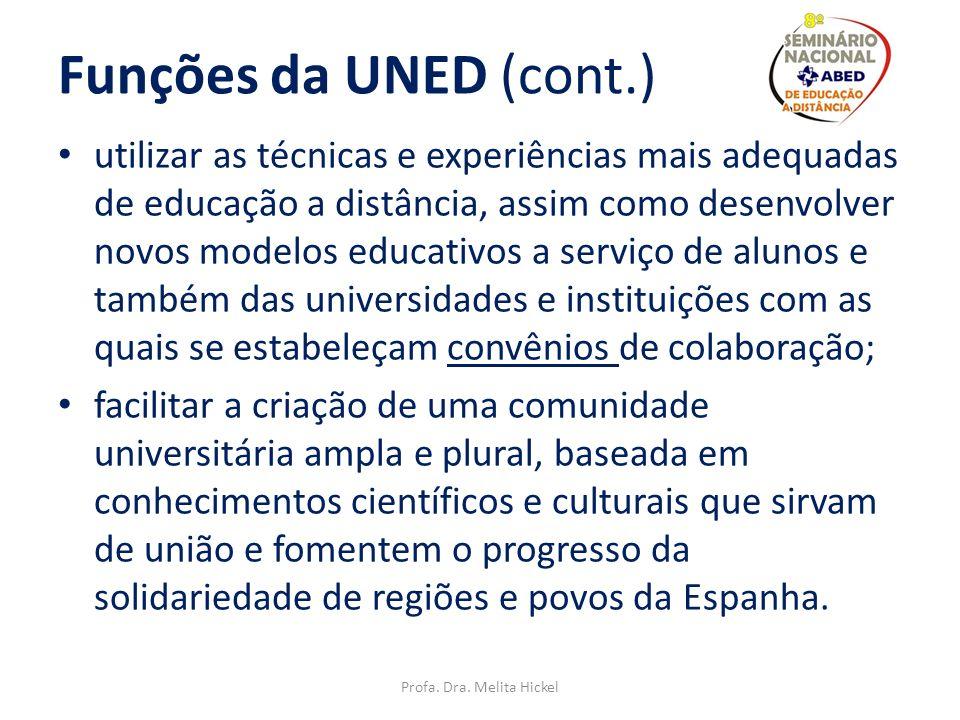 Funções da UNED (...) facilitar preferencialmente o acesso ao ensino universitário e à continuidade de estudos a todas as pessoas que, estando capacit