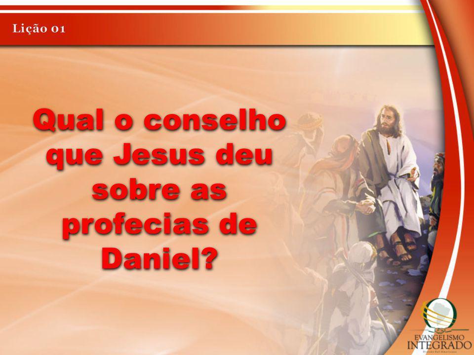 Qual o conselho que Jesus deu sobre as profecias de Daniel?