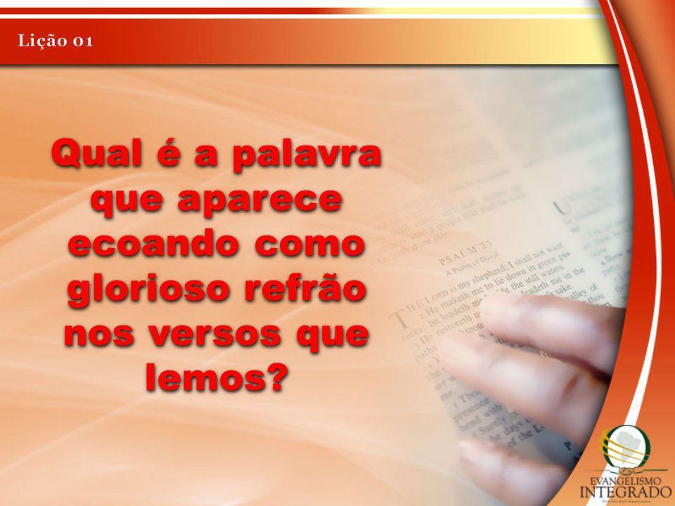 Qual é a palavra que aparece ecoando como glorioso refrão nos versos que lemos?