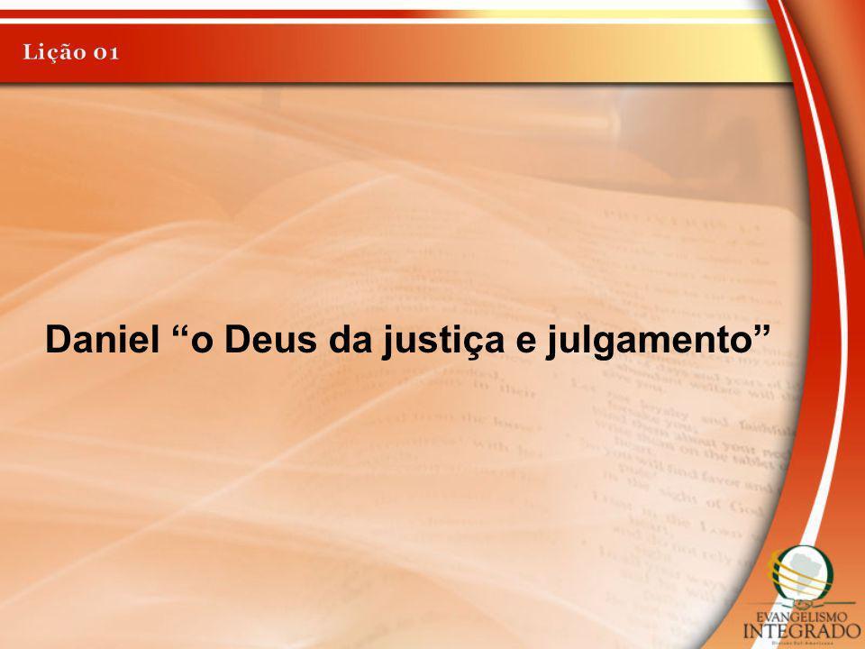 Daniel o Deus da justiça e julgamento