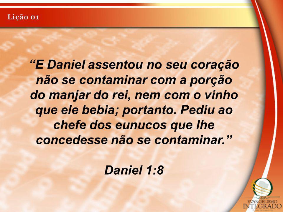 E Daniel assentou no seu coração não se contaminar com a porção do manjar do rei, nem com o vinho que ele bebia; portanto. Pediu ao chefe dos eunucos