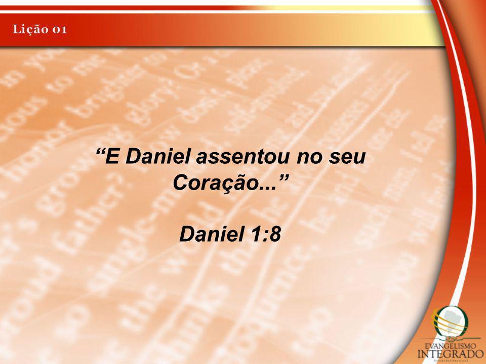E Daniel assentou no seu Coração... Daniel 1:8