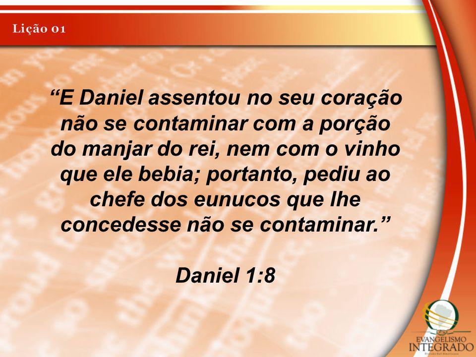 E Daniel assentou no seu coração não se contaminar com a porção do manjar do rei, nem com o vinho que ele bebia; portanto, pediu ao chefe dos eunucos