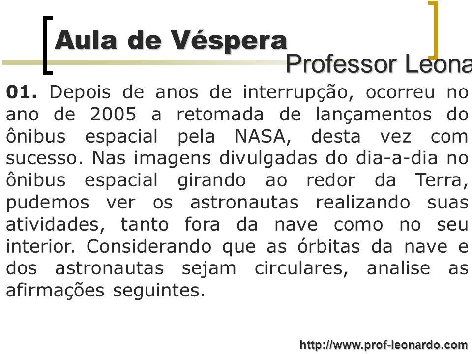 Professor Leonardo Aula de Véspera http://www.prof-leonardo.com I.
