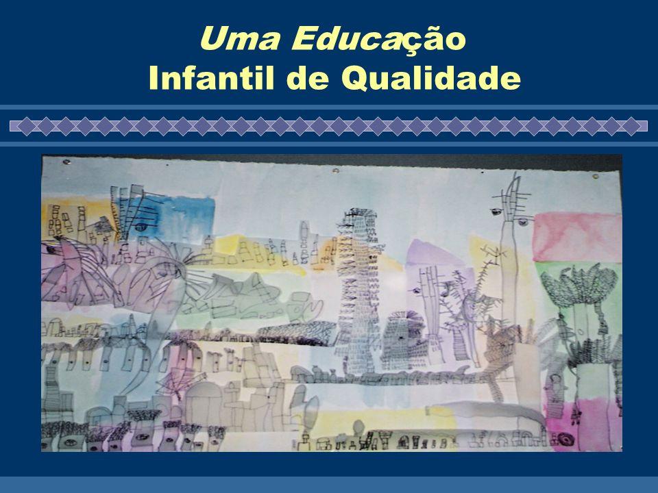 Uma Educação Infantil de Qualidade