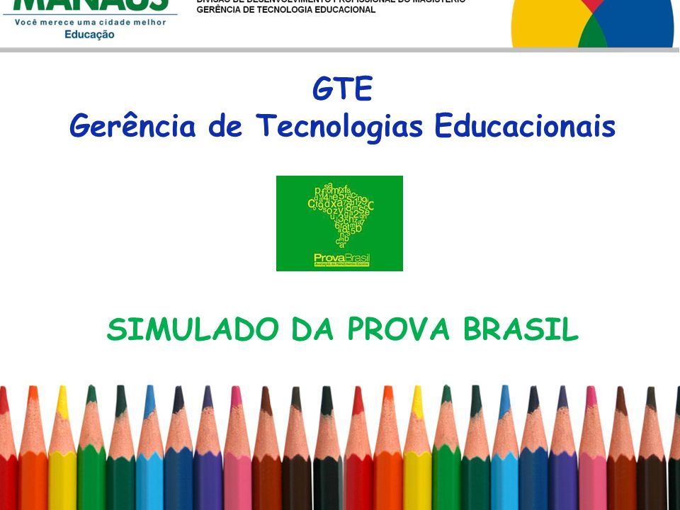 SIMULADO DA PROVA BRASIL GTE Gerência de Tecnologias Educacionais
