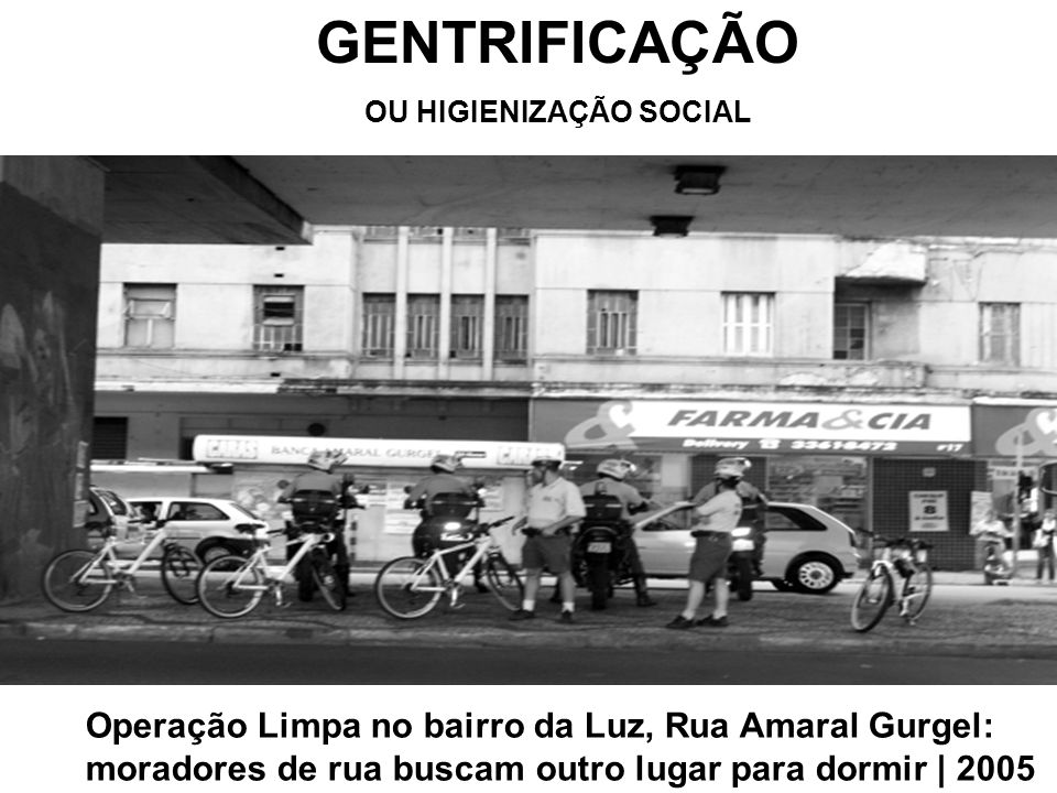 GENTRIFICAÇÃO OU HIGIENIZAÇÃO SOCIAL Operação Limpa no bairro da Luz, Rua Amaral Gurgel: moradores de rua buscam outro lugar para dormir | 2005