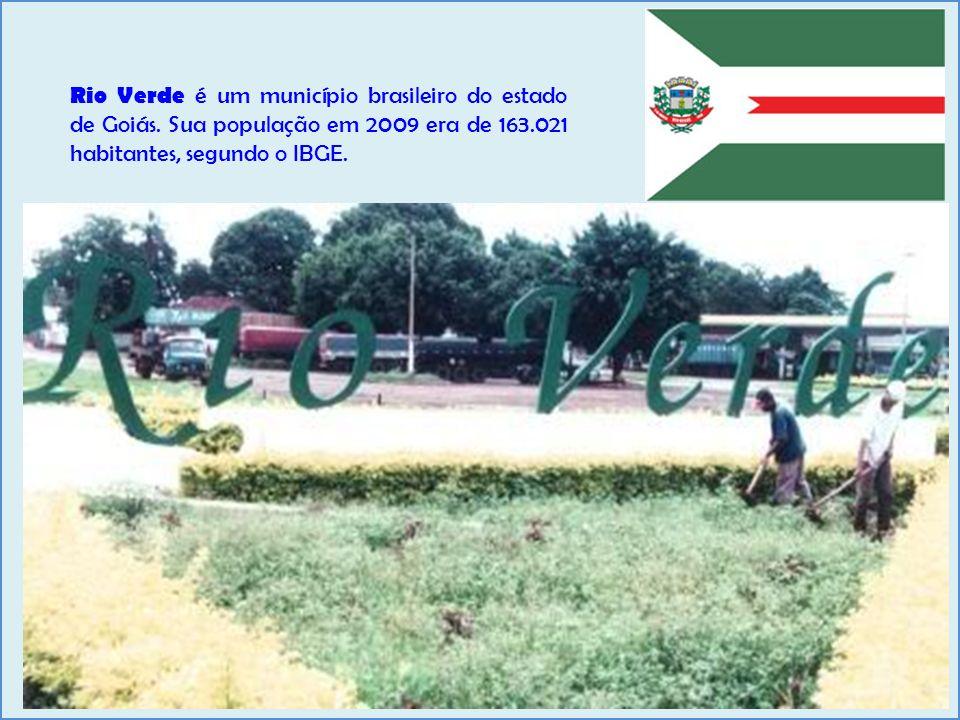 Rio Verde é um município brasileiro do estado de Goiás. Sua população em 2009 era de 163.021 habitantes, segundo o IBGE.
