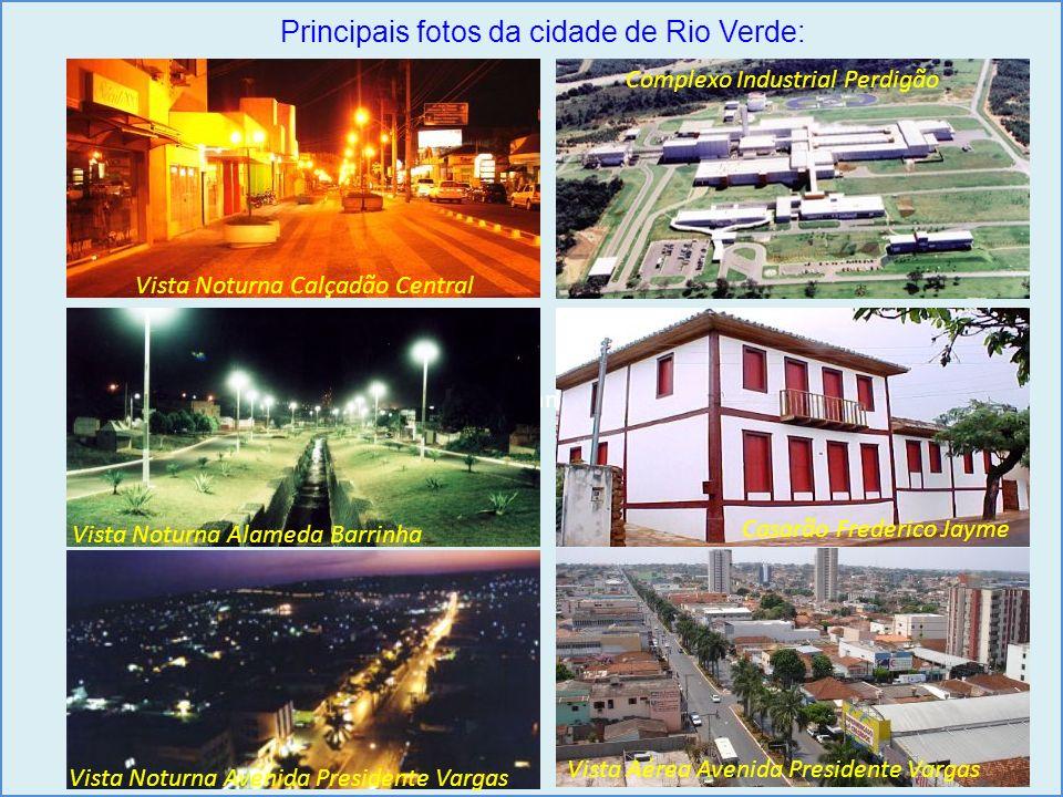 Vista Noturna Alameda Barrinha Principais fotos da cidade de Rio Verde: Vista Noturna Calçadão Central Complexo Industrial Perdigão Vista Noturna Alam
