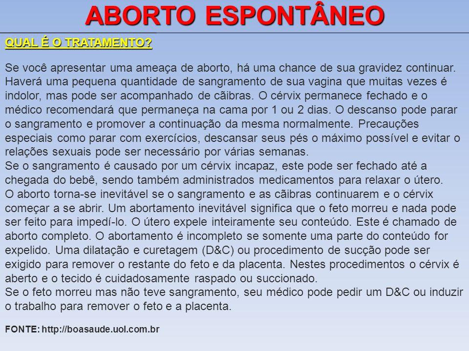 ABORTO ESPONTÂNEO QUAL É O TRATAMENTO.