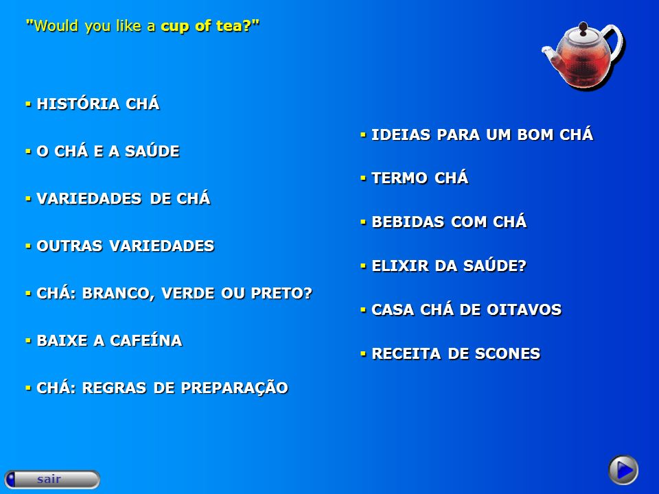 Would you like a cup of tea? sair ELIXIR DA SAÚDE.