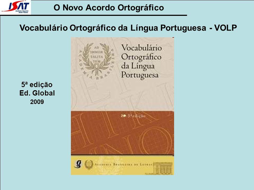 O Novo Acordo Ortográfico Vocabulário Ortográfico da Língua Portuguesa - VOLP 5ª edição Ed. Global 2009