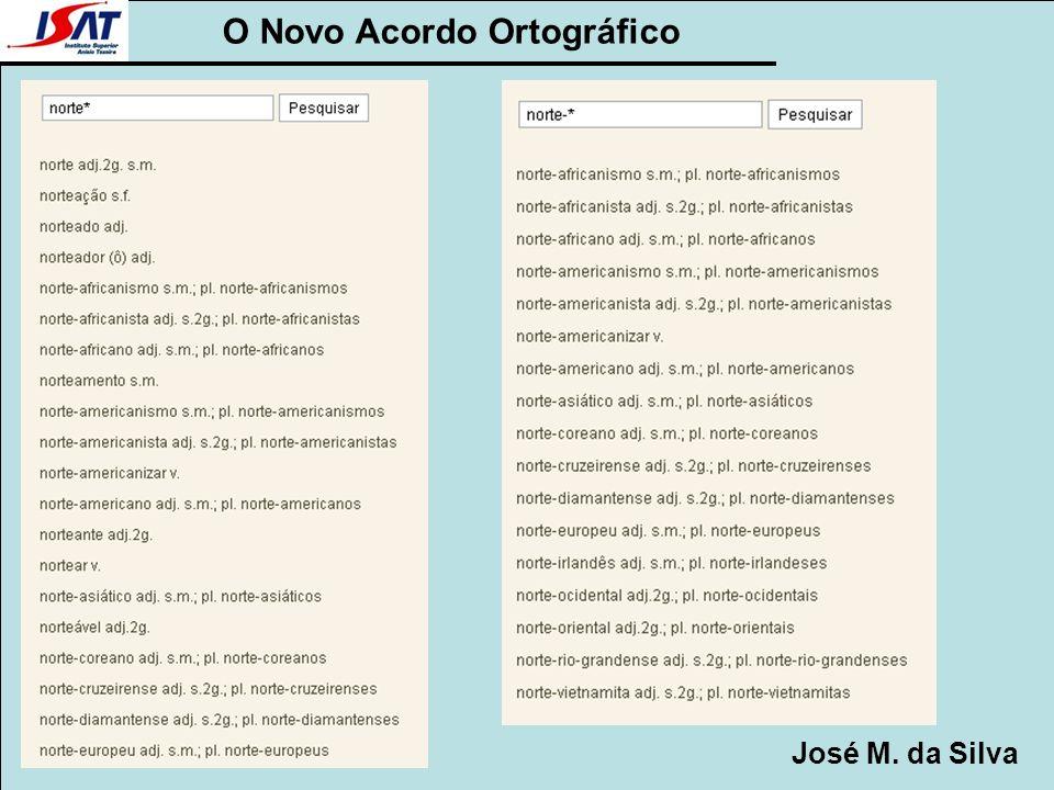 O Novo Acordo Ortográfico José M. da Silva