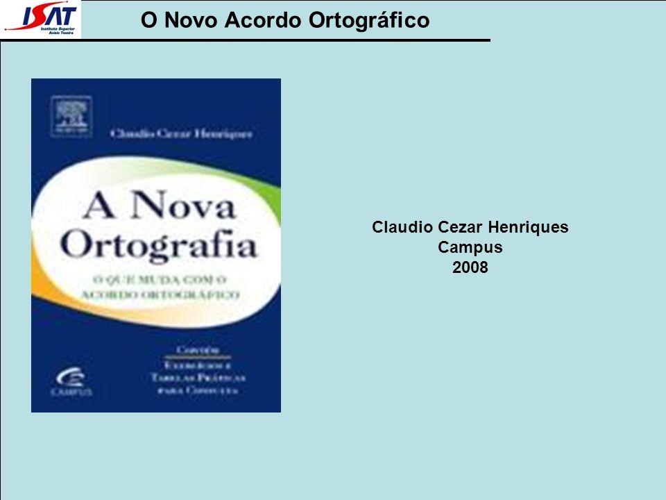 O Novo Acordo Ortográfico Claudio Cezar Henriques Campus 2008