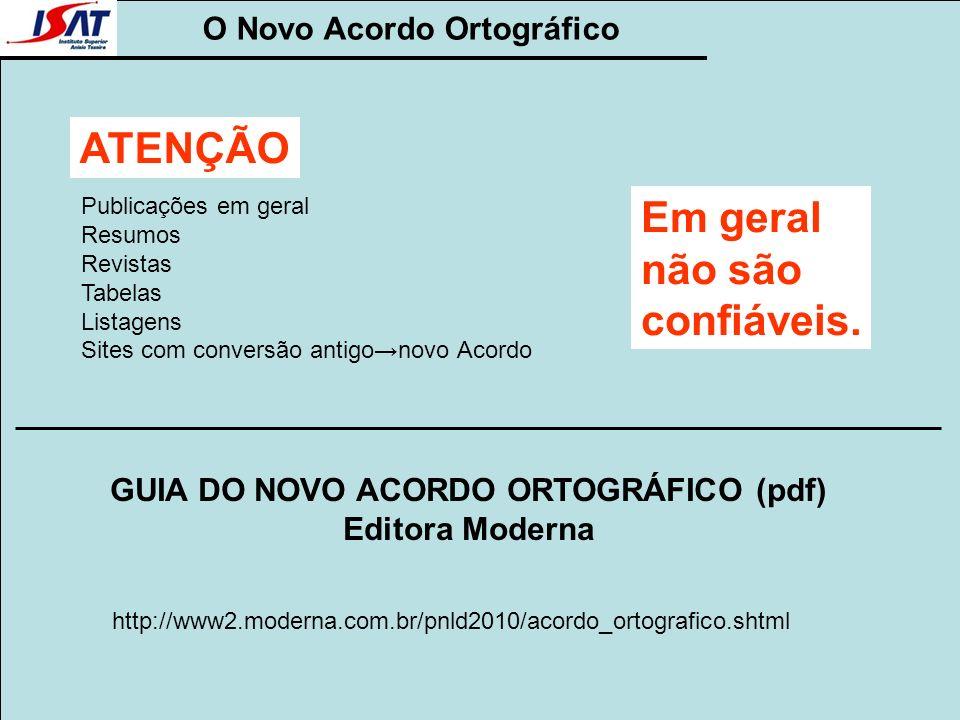 http://www2.moderna.com.br/pnld2010/acordo_ortografico.shtml GUIA DO NOVO ACORDO ORTOGRÁFICO (pdf) Editora Moderna Publicações em geral Resumos Revist