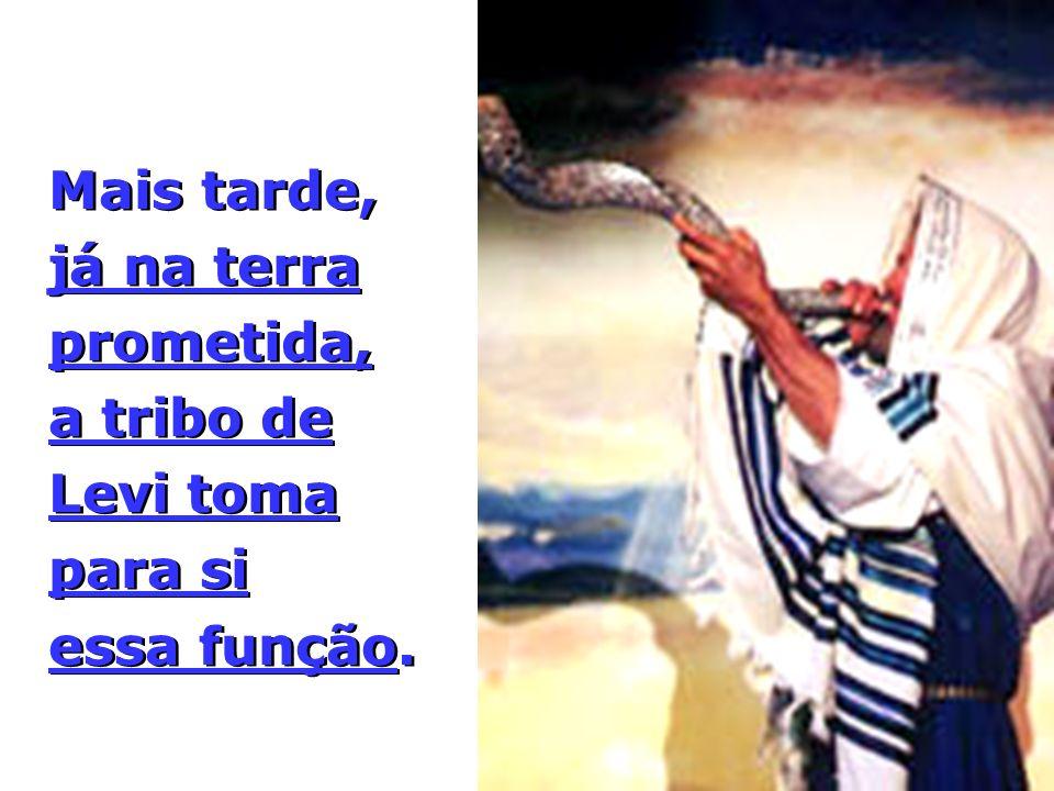Mais tarde, já na terra prometida, a tribo de Levi toma para si essa função.