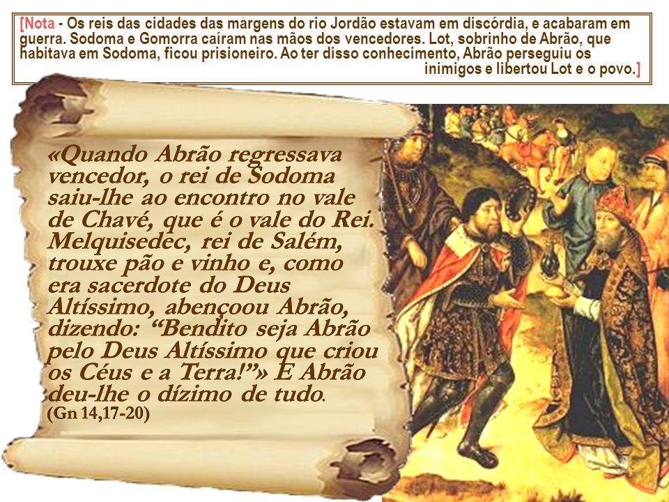[Nota - Os reis das cidades das margens do rio Jordão estavam em discórdia, e acabaram em guerra. Sodoma e Gomorra caíram nas mãos dos vencedores. Lot