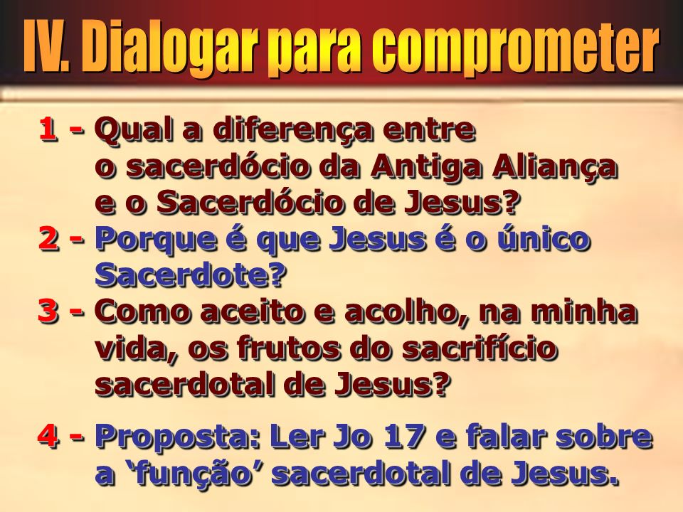 1 - Qual a diferença entre o sacerdócio da Antiga Aliança e o Sacerdócio de Jesus? 1 - Qual a diferença entre o sacerdócio da Antiga Aliança e o Sacer