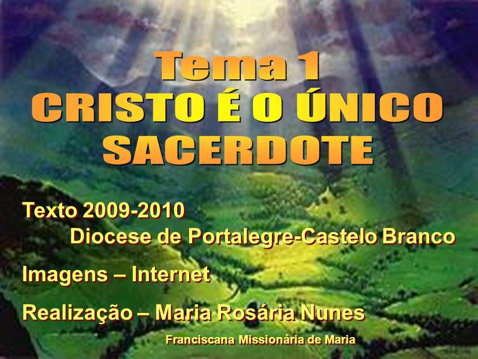 Texto 2009-2010 Diocese de Portalegre-Castelo Branco Imagens – Internet Realização – Maria Rosária Nunes Franciscana Missionária de Maria Texto 2009-2