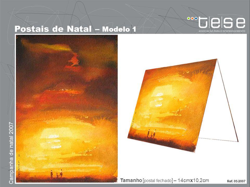 Campanha de natal 2007 Postais de Natal – Modelo 1 Ref. 05/2007 Tamanho [ postal fechado ] – 14cm x 10,2cm