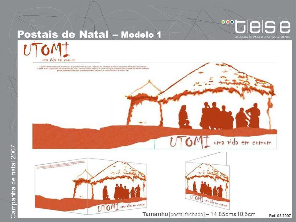 Postais de Natal – Modelo 1 Campanha de natal 2007 Ref. 03/2007 Tamanho [ postal fechado ] – 14,85cm x 10,5cm