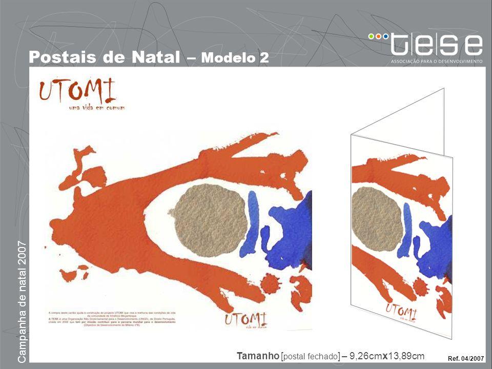 Campanha de natal 2007 Postais de Natal – Modelo 2 Ref. 04/2007 Tamanho [ postal fechado ] – 9,26cm x 13,89cm