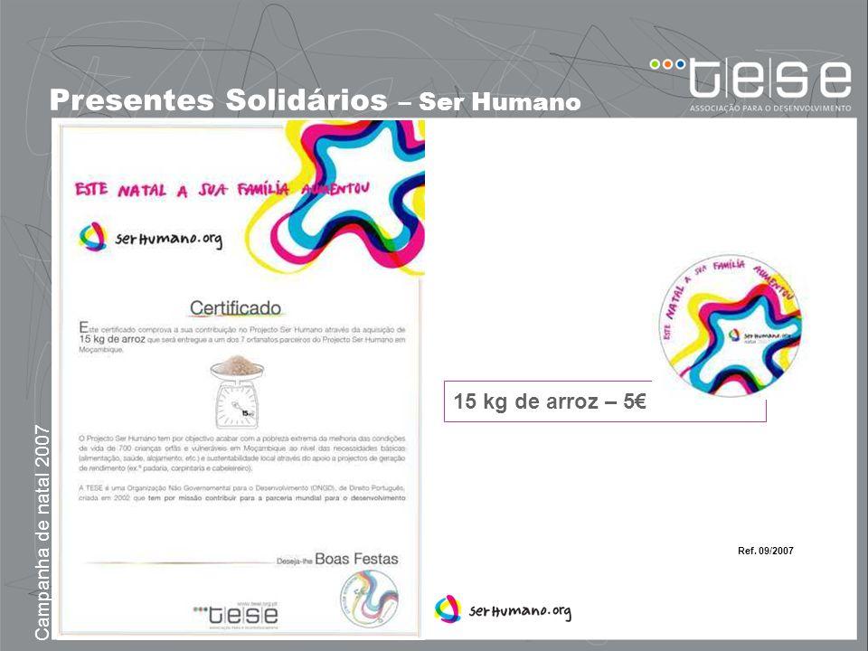15 kg de arroz – 5 Campanha de natal 2007 Presentes Solidários – Ser Humano Ref. 09/2007