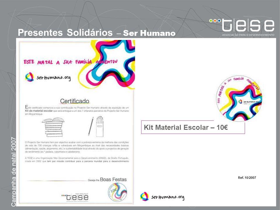 Campanha de natal 2007 Presentes Solidários – Ser Humano Kit Material Escolar – 10 Ref. 10/2007