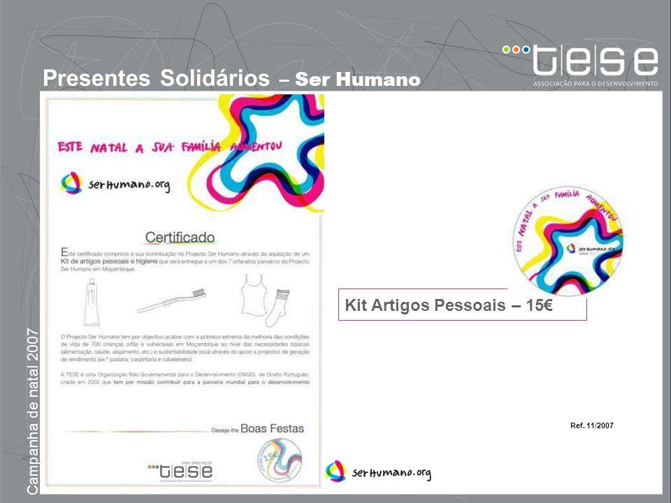 Campanha de natal 2007 Presentes Solidários – Ser Humano Kit Artigos Pessoais – 15 Ref. 11/2007
