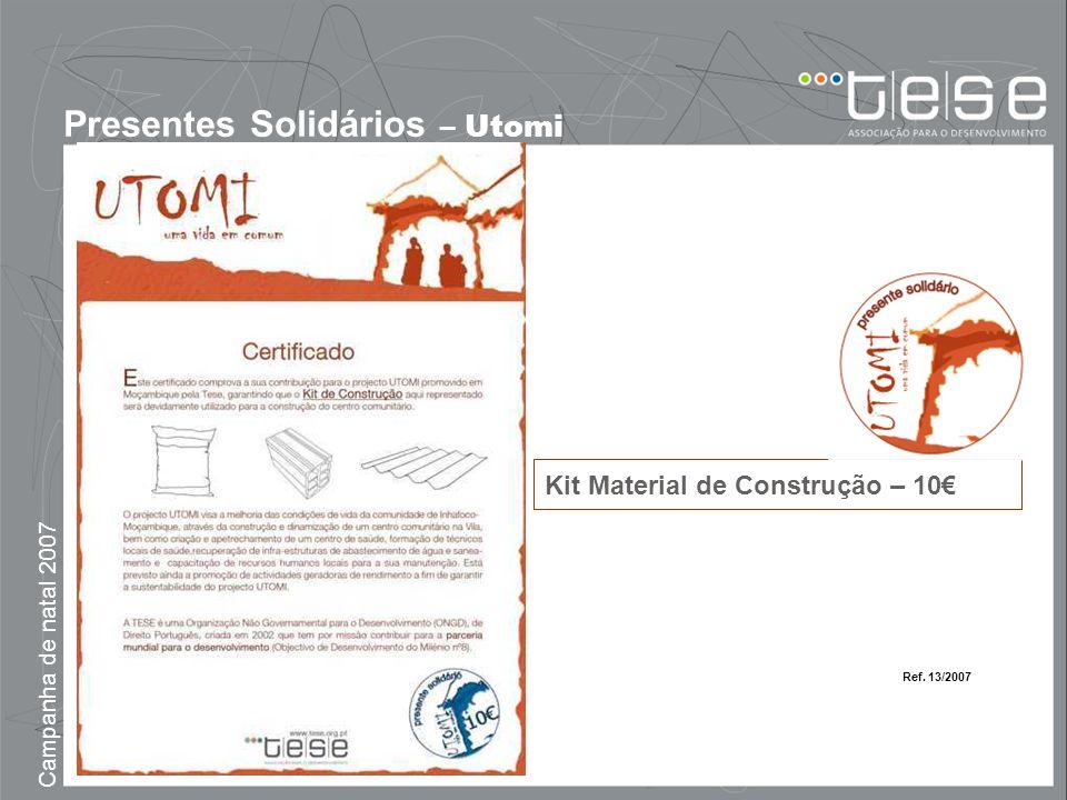 Campanha de natal 2007 Presentes Solidários – Utomi Kit Material de Construção – 10 Ref. 13/2007