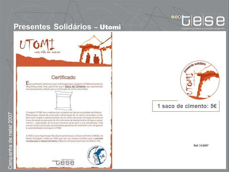 Campanha de natal 2007 Presentes Solidários – Utomi 1 saco de cimento: 5 Ref. 14/2007
