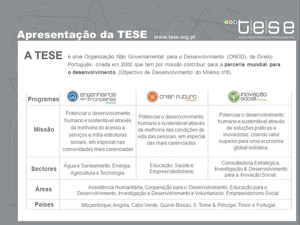 Apresentação da TESE é uma Organização Não Governamental para o Desenvolvimento (ONGD), de Direito Português, criada em 2002 que tem por missão contri