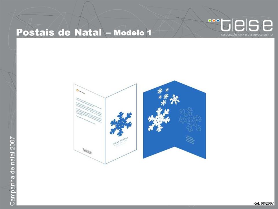 Campanha de natal 2007 Postais de Natal – Modelo 1 Ref.