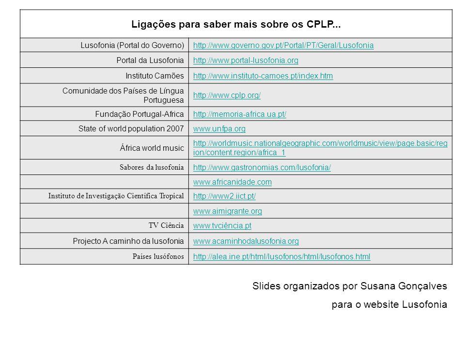 Ligações para saber mais sobre os CPLP...