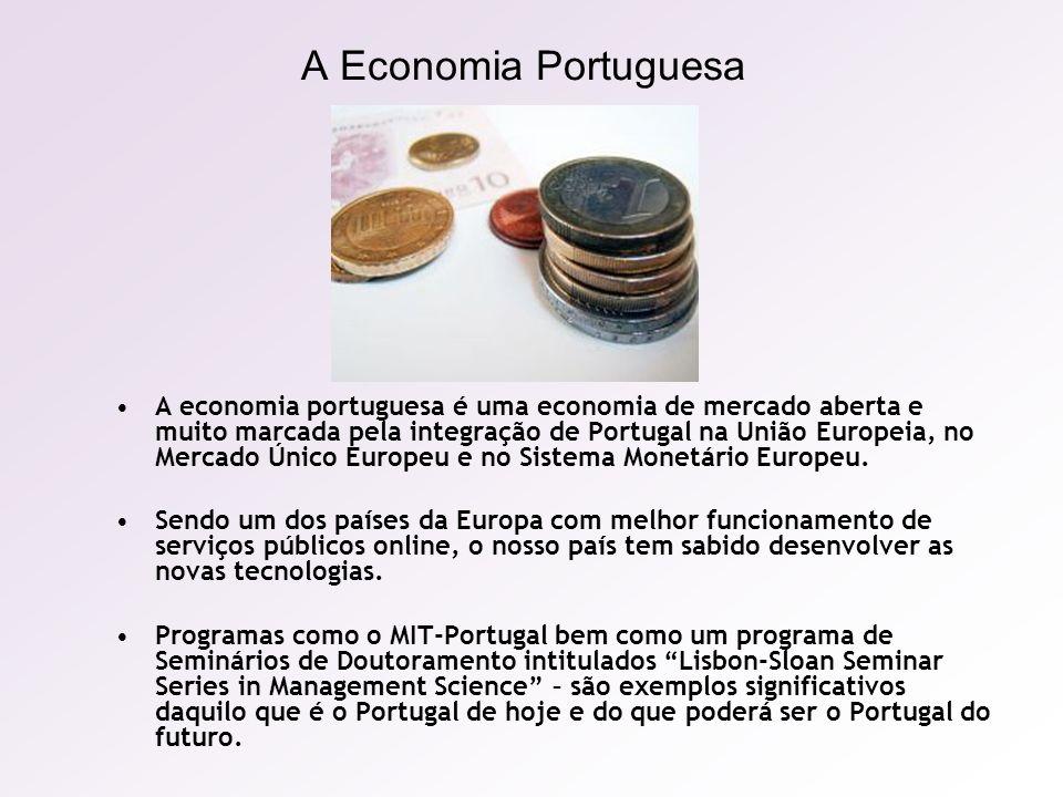 A Economia Portuguesa A economia portuguesa é uma economia de mercado aberta e muito marcada pela integração de Portugal na União Europeia, no Mercado