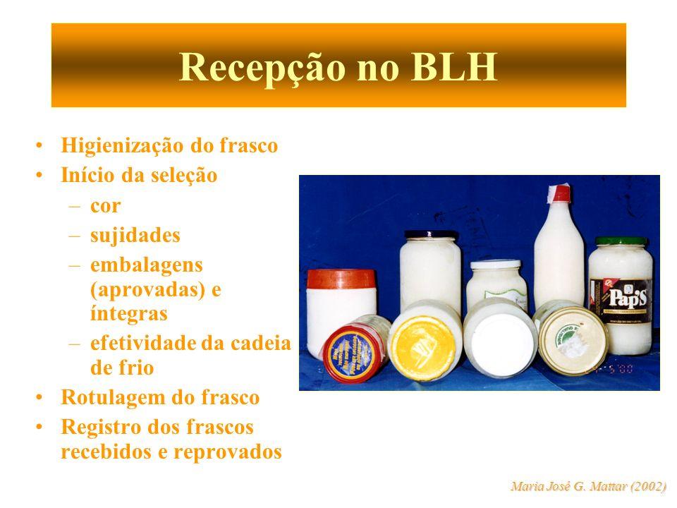 Recepção no BLH Higienização do frasco Início da seleção –cor –sujidades –embalagens (aprovadas) e íntegras –efetividade da cadeia de frio Rotulagem d