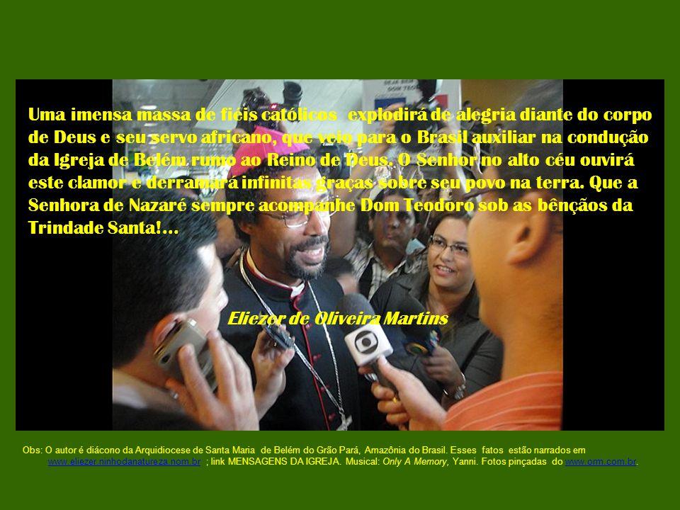 Uma imensa massa de fiéis católicos explodirá de alegria diante do corpo de Deus e seu servo africano, que veio para o Brasil auxiliar na condução da