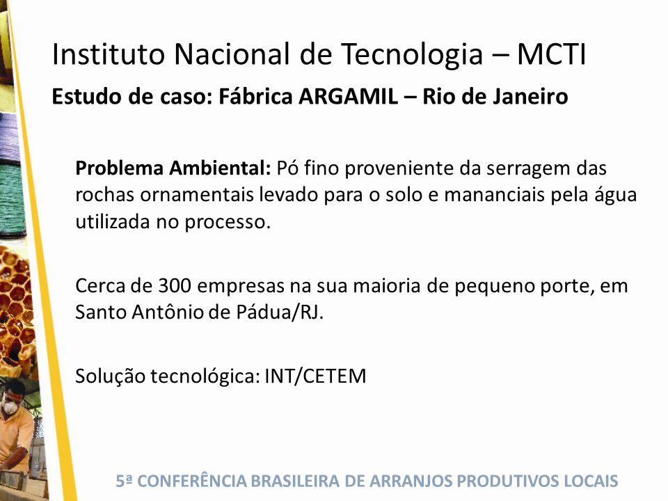 5ª CONFERÊNCIA BRASILEIRA DE ARRANJOS PRODUTIVOS LOCAIS Estudo de caso: Fábrica ARGAMIL – Rio de Janeiro Problema Ambiental: Pó fino proveniente da se